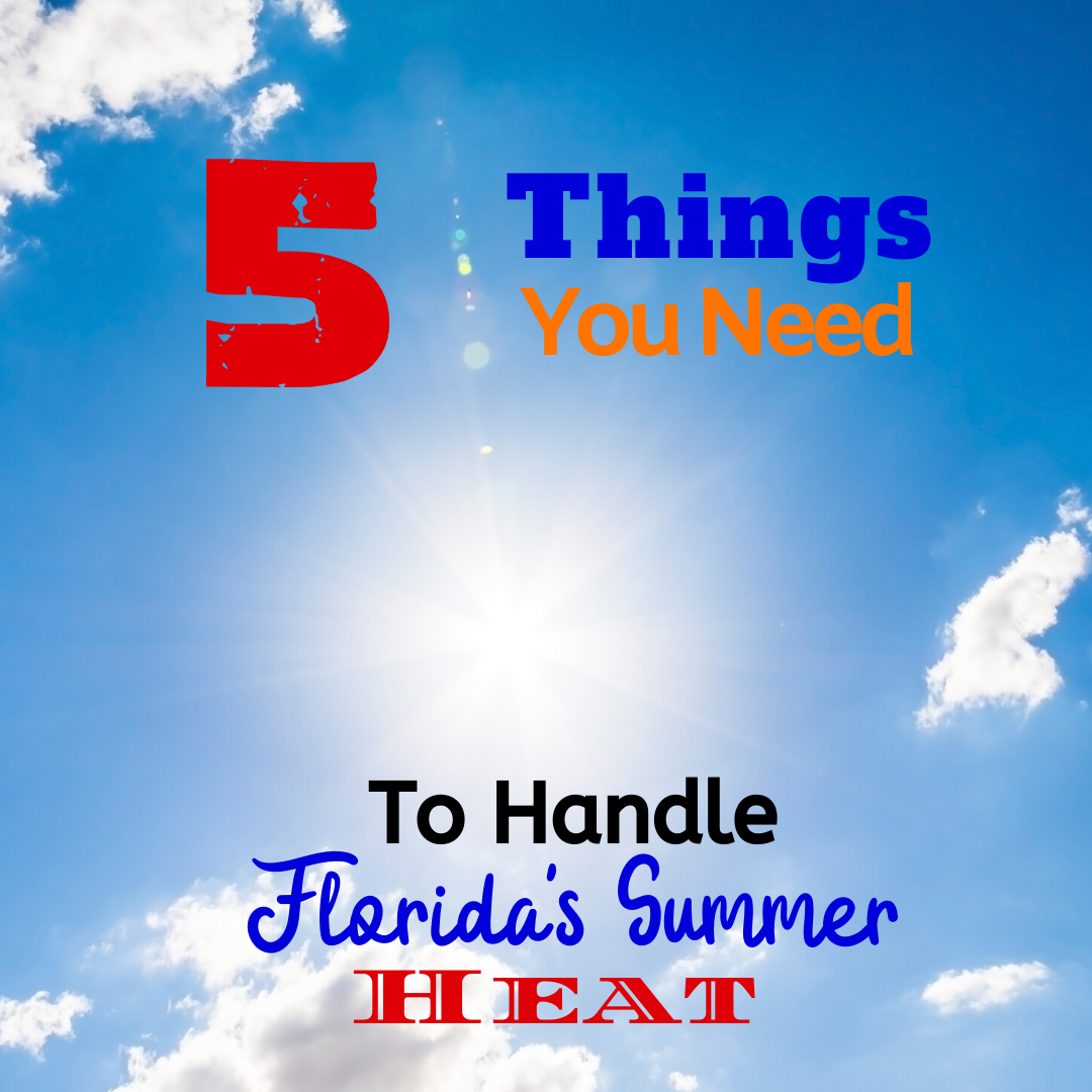 5 Things You Need to Know to Handle Florida's Summer Heat