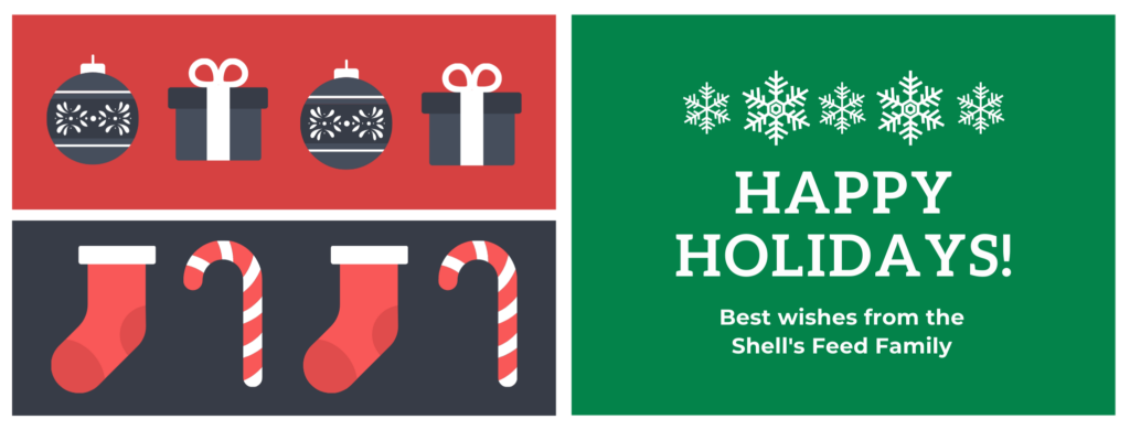 Best Wishes for a Happy Holiday from the Shell's Feed Family to yours!