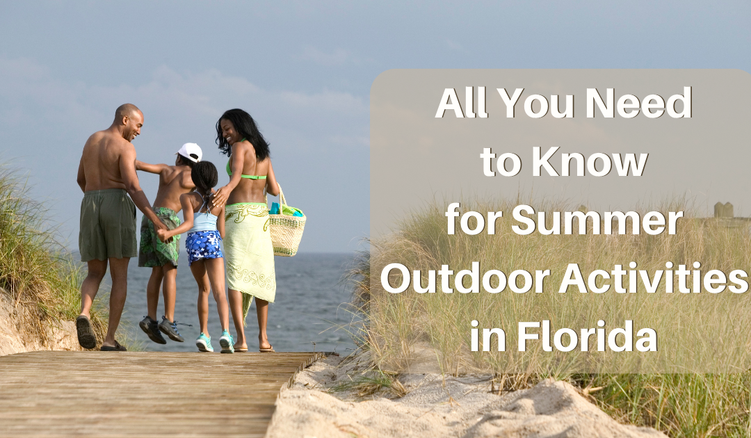 All You Need To Know For Summer Outdoor Activities in Florida