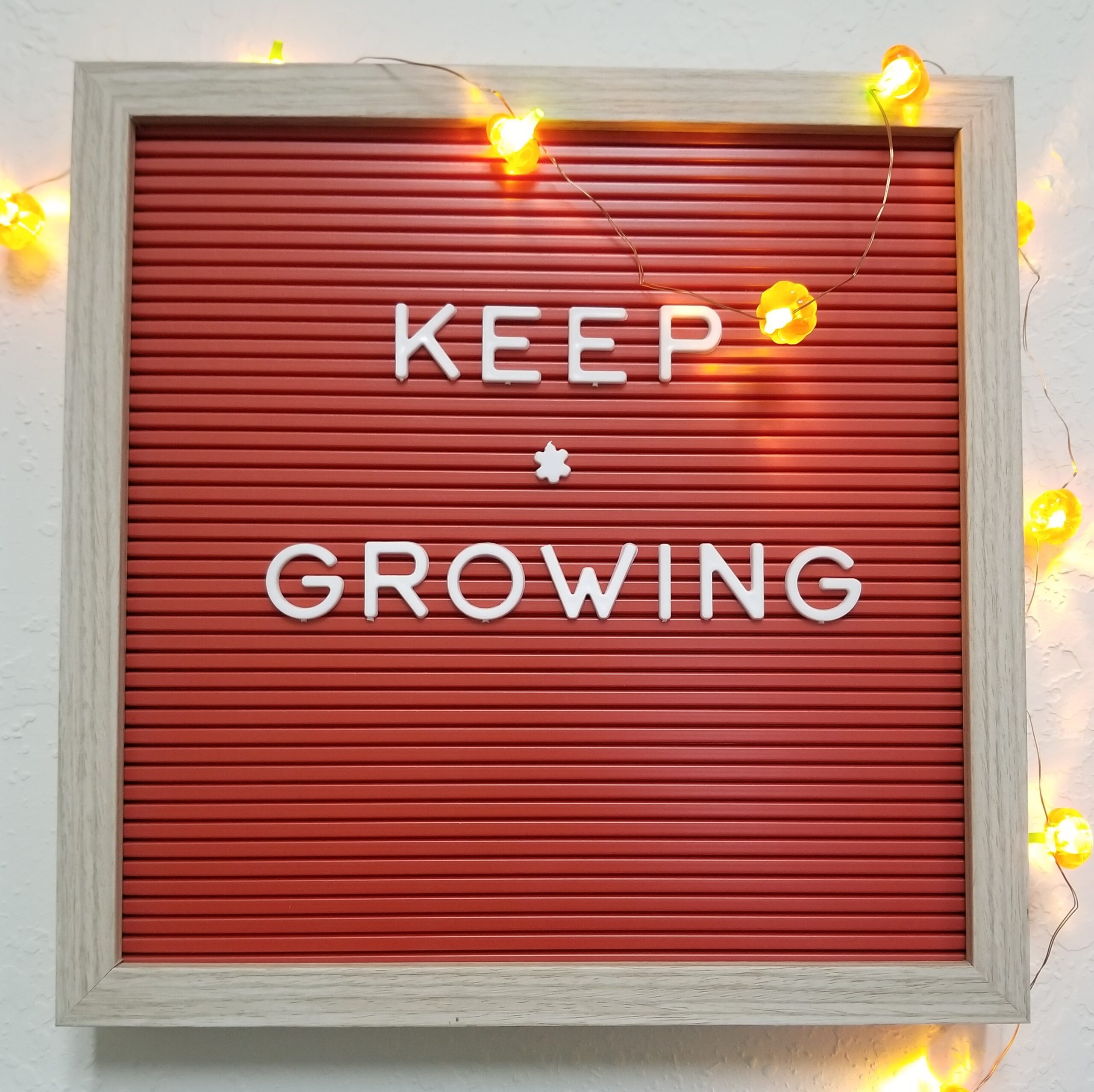 keep growing sign in my office